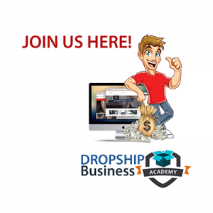 Join the Drop Shipping internet business academy here